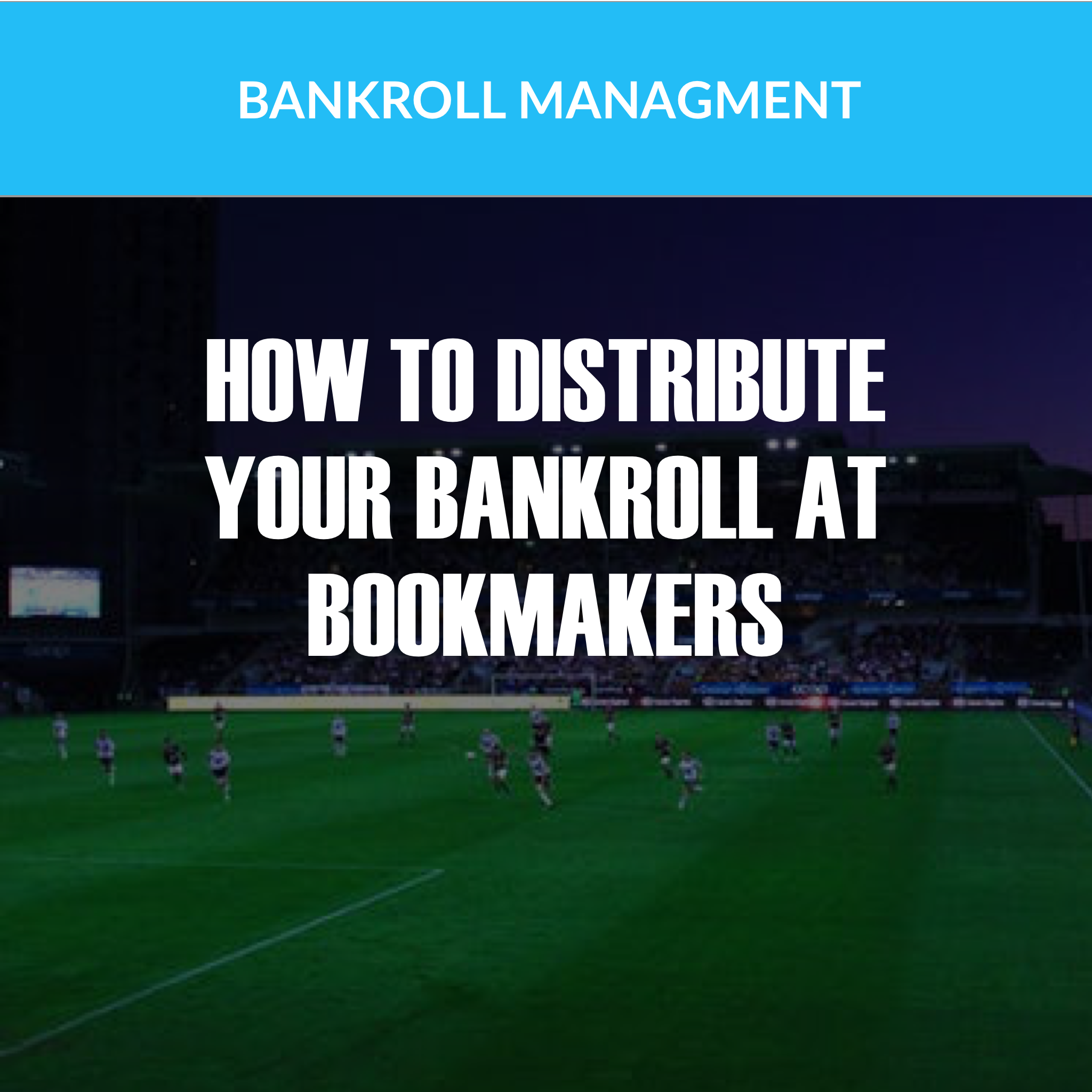 Bankroll management in sports betting