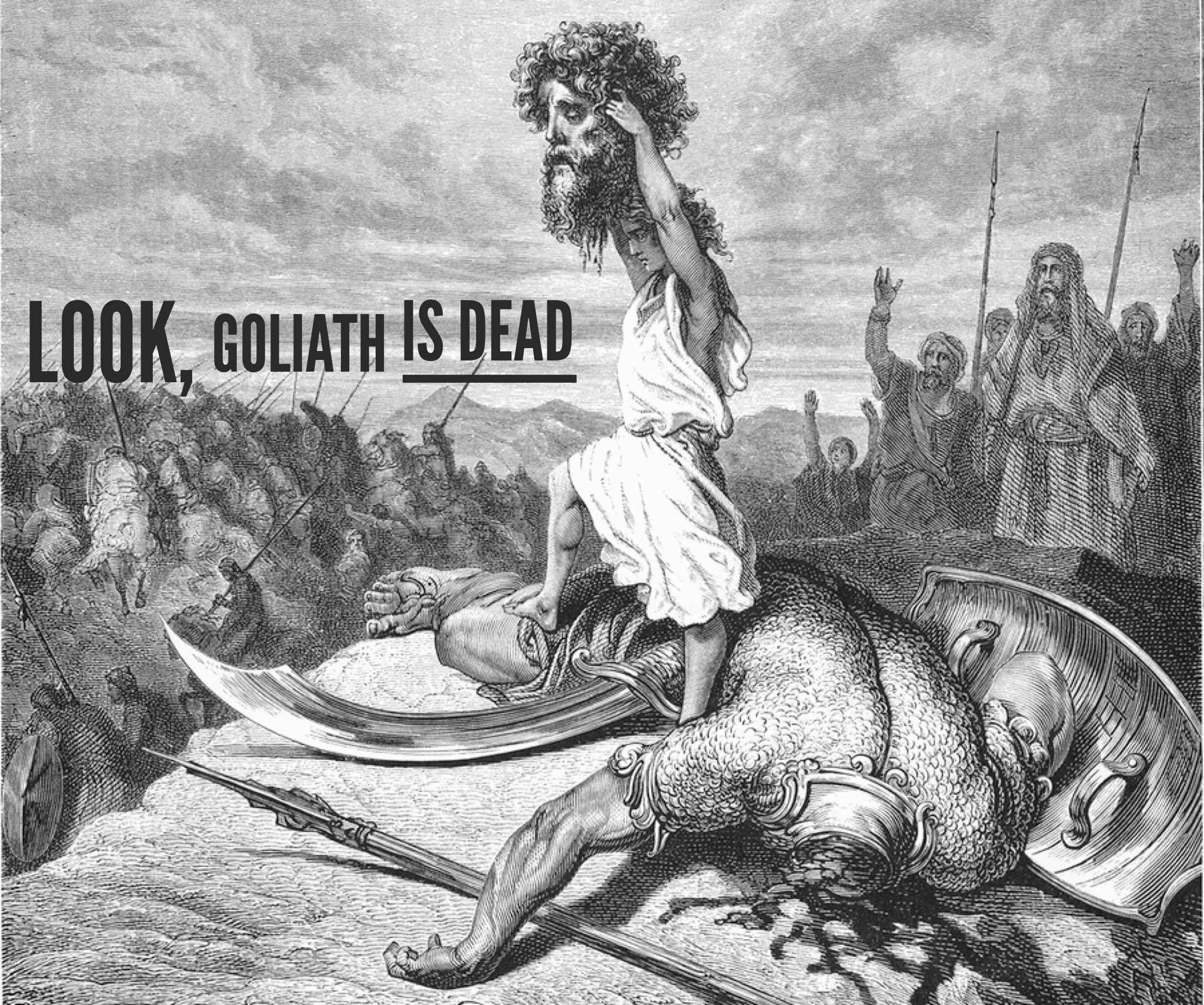 Look, Goliath Is Dead.PNG