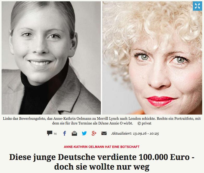 Click on image or go to this link:  http://www.merkur.de/wirtschaft/gastbeitrag-anne-kathrin-oelmann-frueher-investmentbankerin-heute-dj-annie-o-6740631.html#