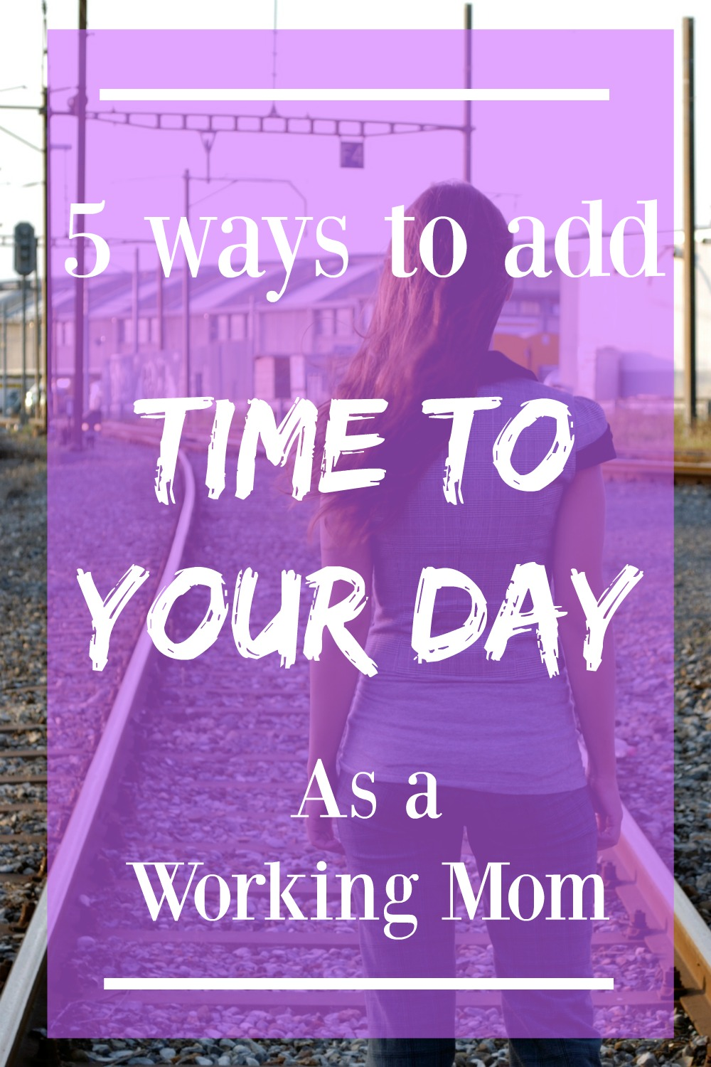 5-ways-to-add-time-to-your-day-as-a-working-mom
