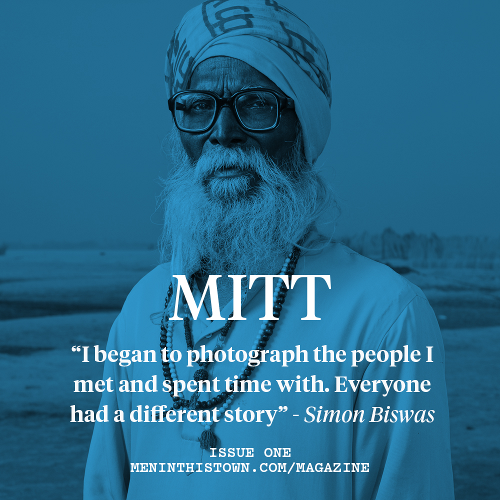 Issue one of  MITT  magazine available now →     Photo by Simon Biswas
