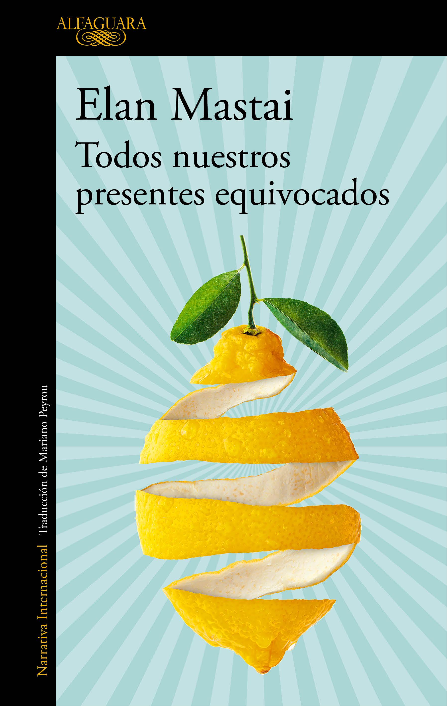 """The Spanish cover for """"Todos nuestros presentes equivocados"""""""