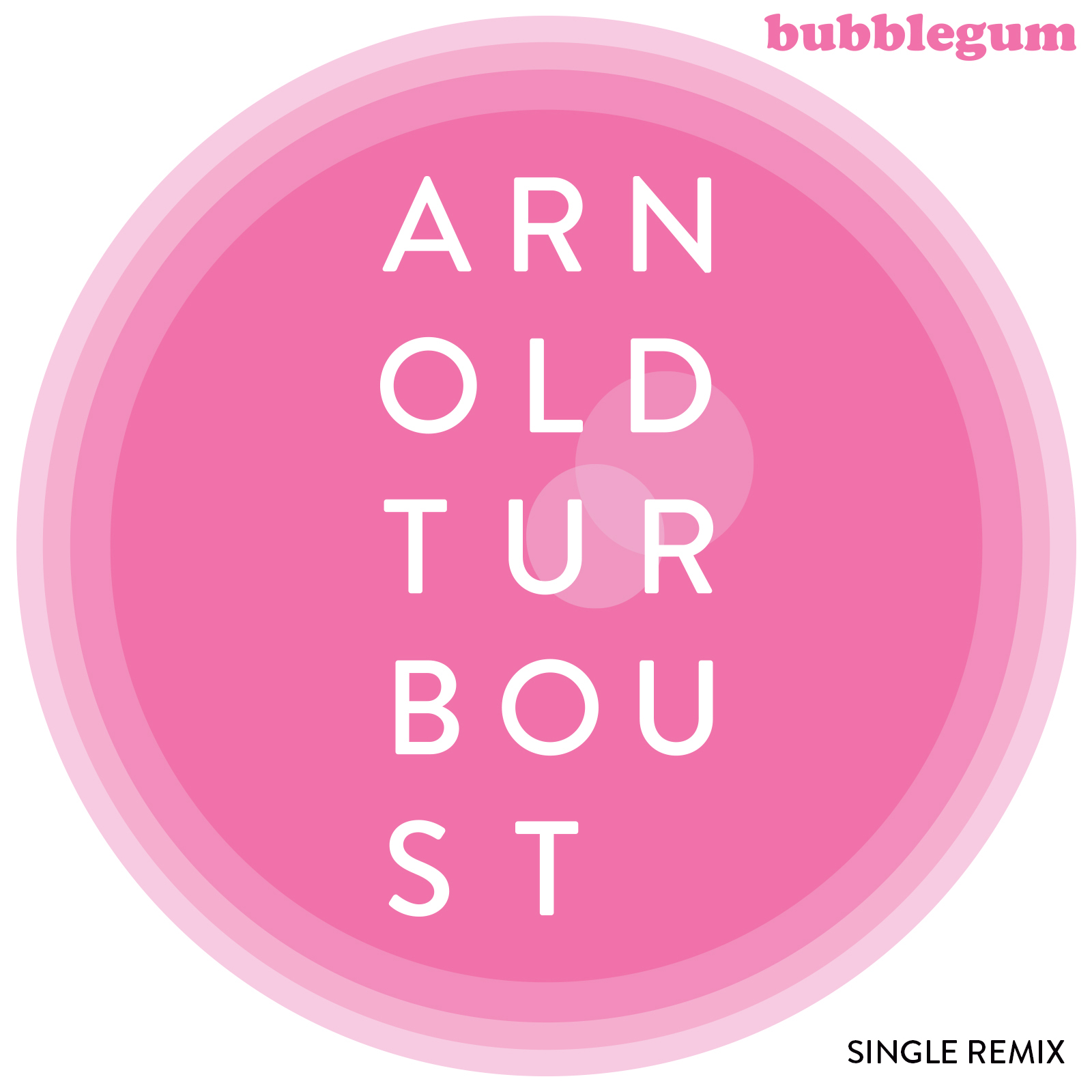 single-bubblegum-arnoldturboust
