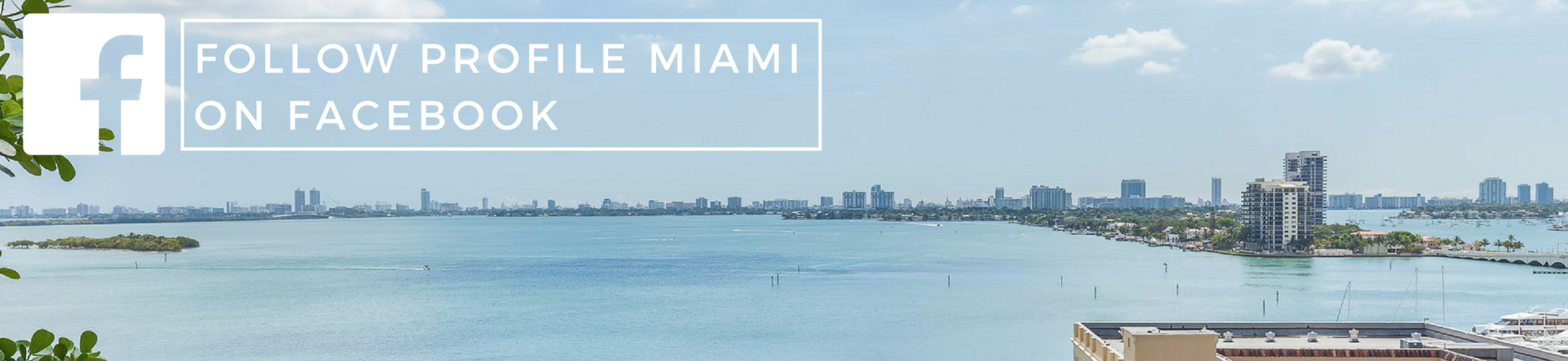 Follow+PROFILE+Miami+Real+Estate+on+Facebook (1).png
