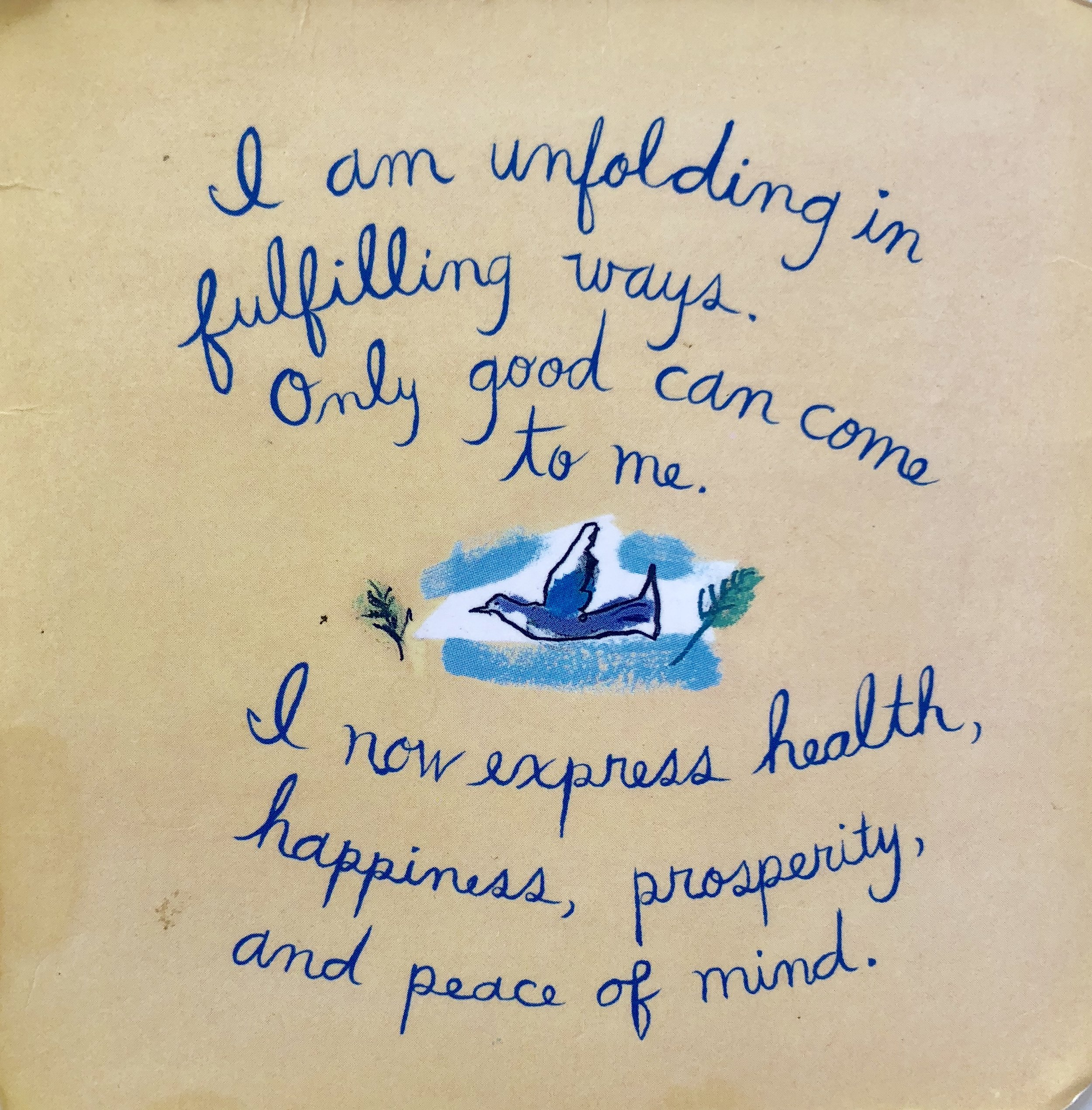 LOUIS HAY POSITIVE AFFIRMATION: found by Nicole upon her move to CA from Boston shifting her life.