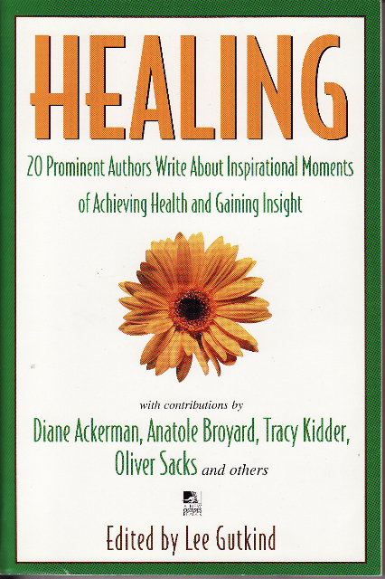 Healing: 20 Prominent Authors Write about Inspirational Moments of Achieving Health and Gaining Insight