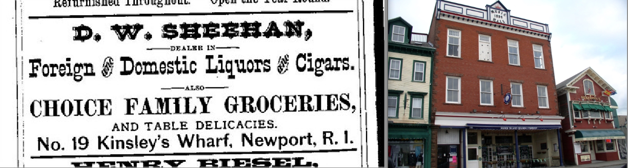 Pre-1894 newspaper advertisement for Dennis W. Sheehan's liquor dealership in Newport, Rhode Island; 250 Thames Street, Newport, Rhode Island, built in 1894