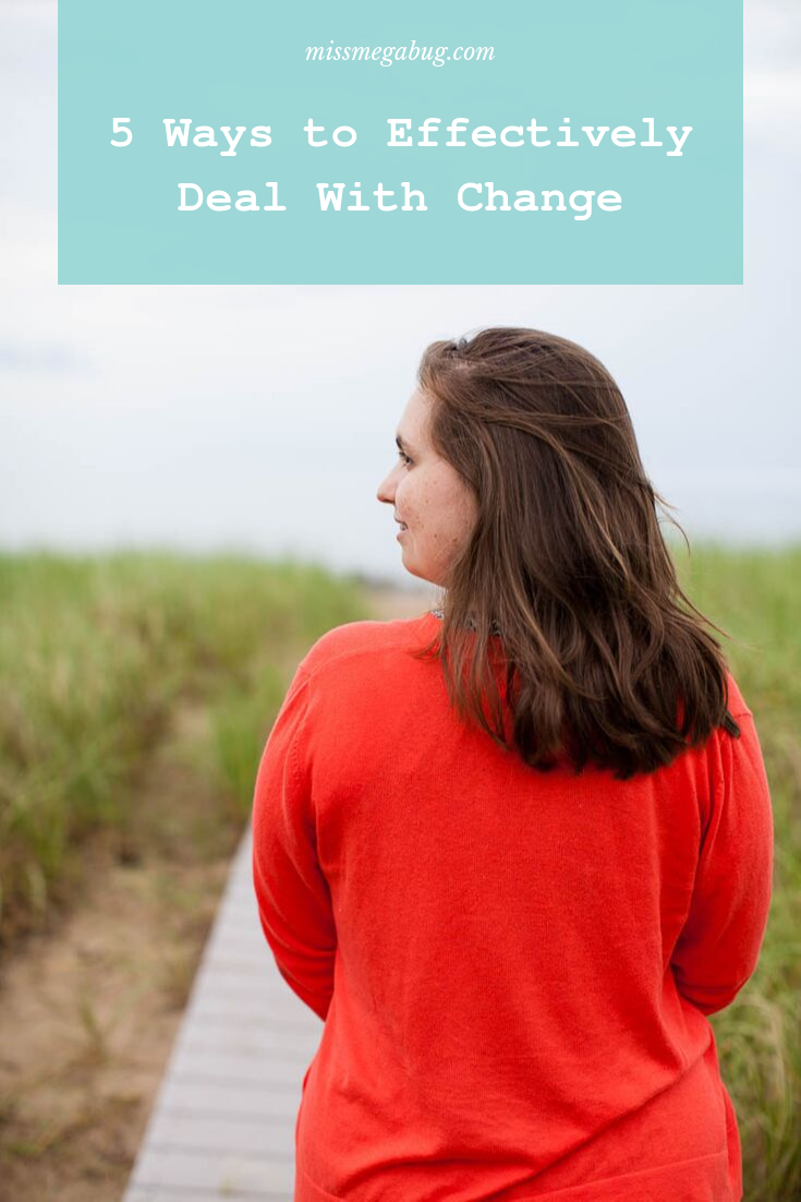 Miss MegaBug_5 Ways to Effectively Deal With Change_Pinterest Graphics.png