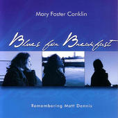 Mary Foster Conklin recording Released in 2006, with John DiMartino, Sean Smith, Ron Vincent, Joel Frahm, Chemo Corniel, Leo Traversa, David Oquendo.