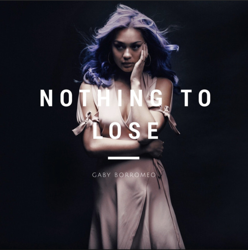 Gaby Borromeo - Nothing To Lose