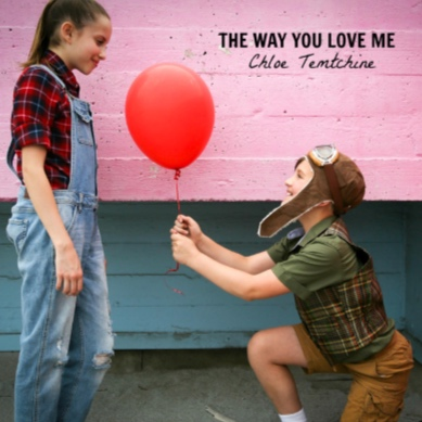 Chloe Temtchine - The Way You Love Me