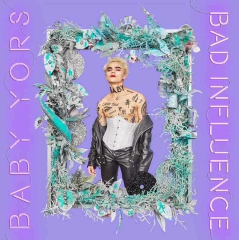 Baby Yors - Bad Influence - Co-Production, Vocal Production, Mixing, and Mastering at Sterling Sound.