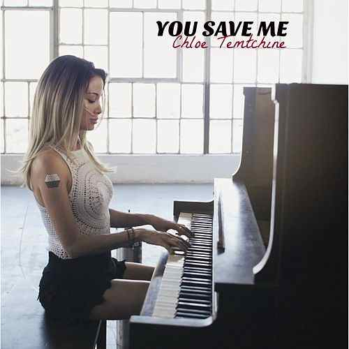 Chloe Temtchine - You Save Me - Mixing, and Mastering.
