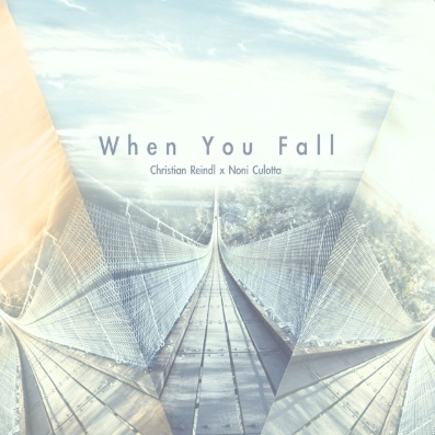 Christian Reindl - When You Fall (Feat. Noni Culotta) - Co-writing, Vocal Recording/Production, Mixing, Mastering
