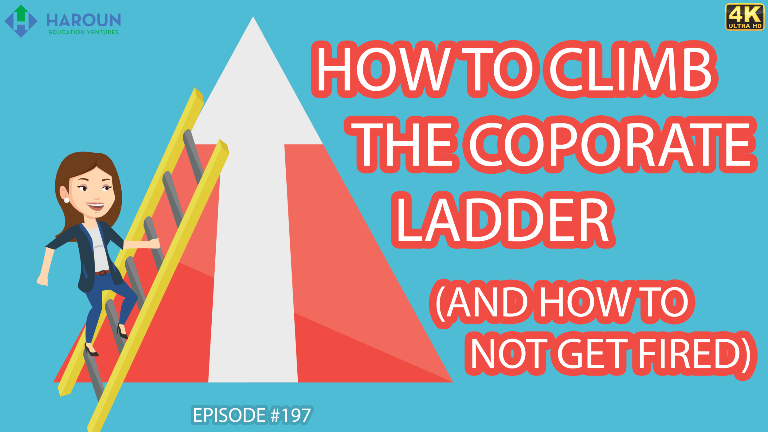 DAY_7_2_12_19_How to Climb the Corporate Ladder (and How to Not Get Fired).png