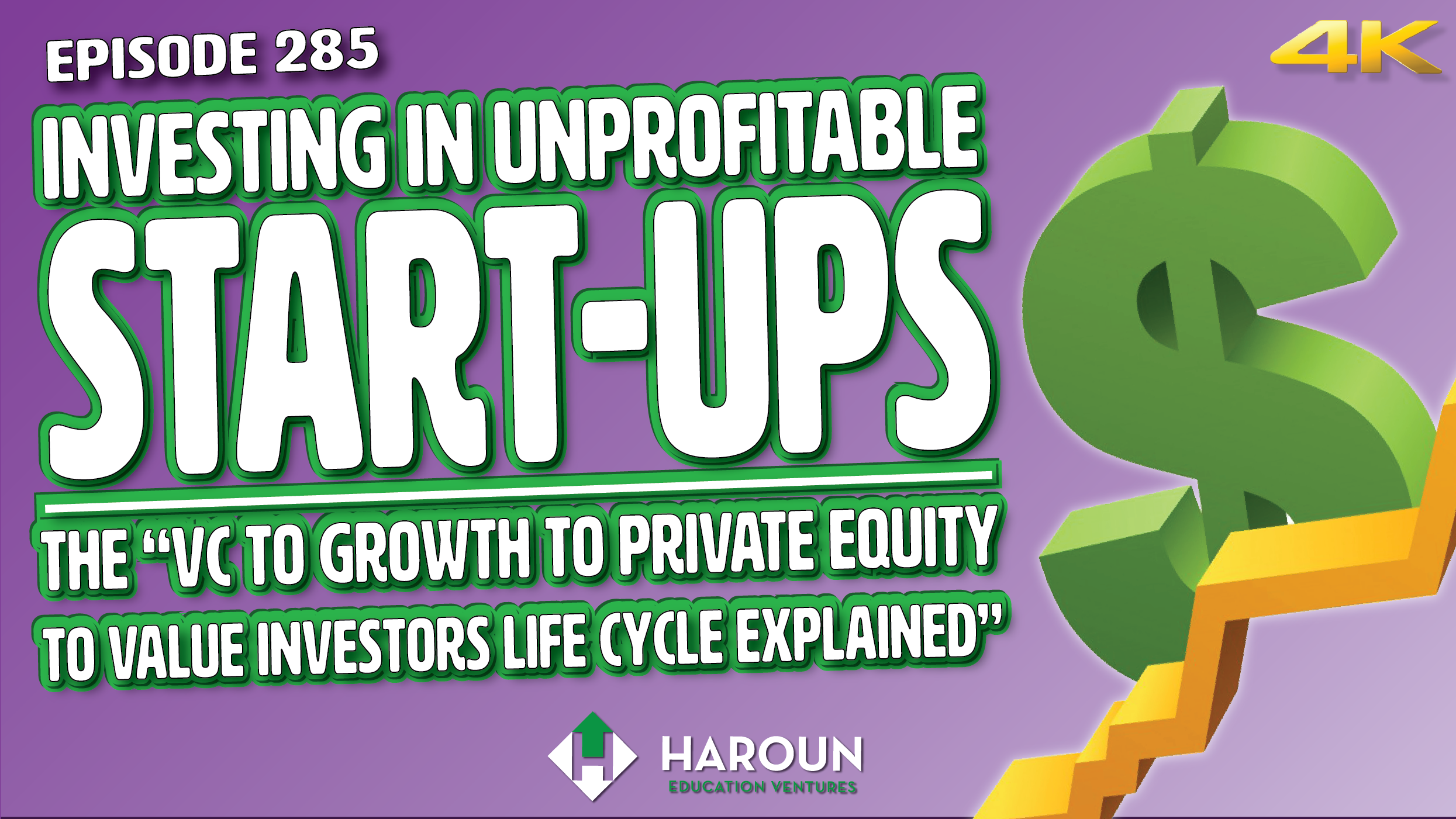 """VLOG_285_5_12_2019_""""Investing in Unprofitable Start-Ups Explained (the """"VC to Growth to Private Equity to Value Investors Life Cycle Explained"""").png"""