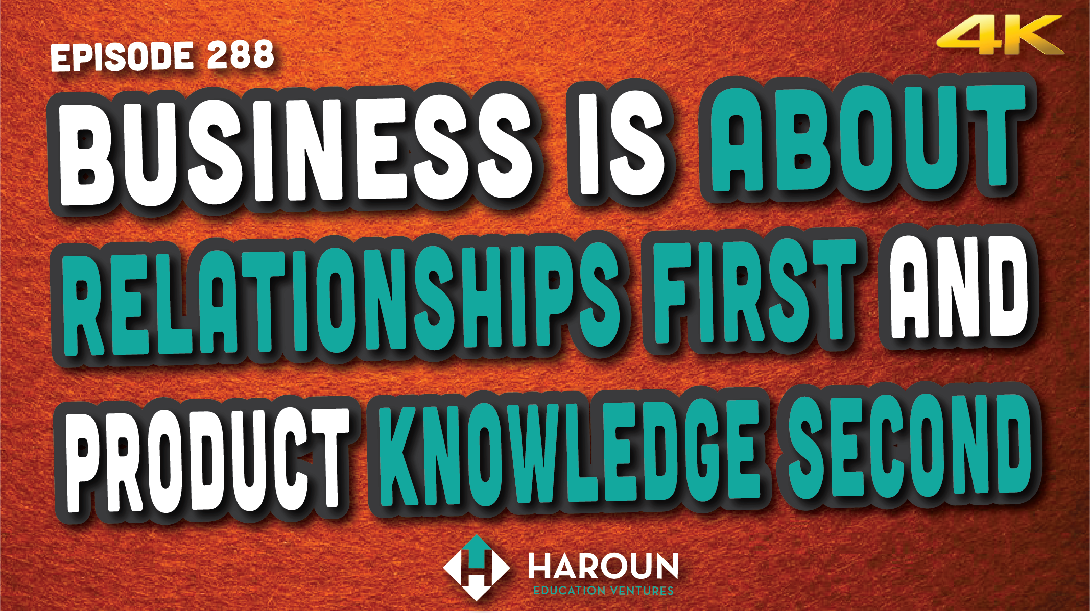 VLOG_288_5_15_2019_Business is About Relationships First and Product Knowledge Second.png