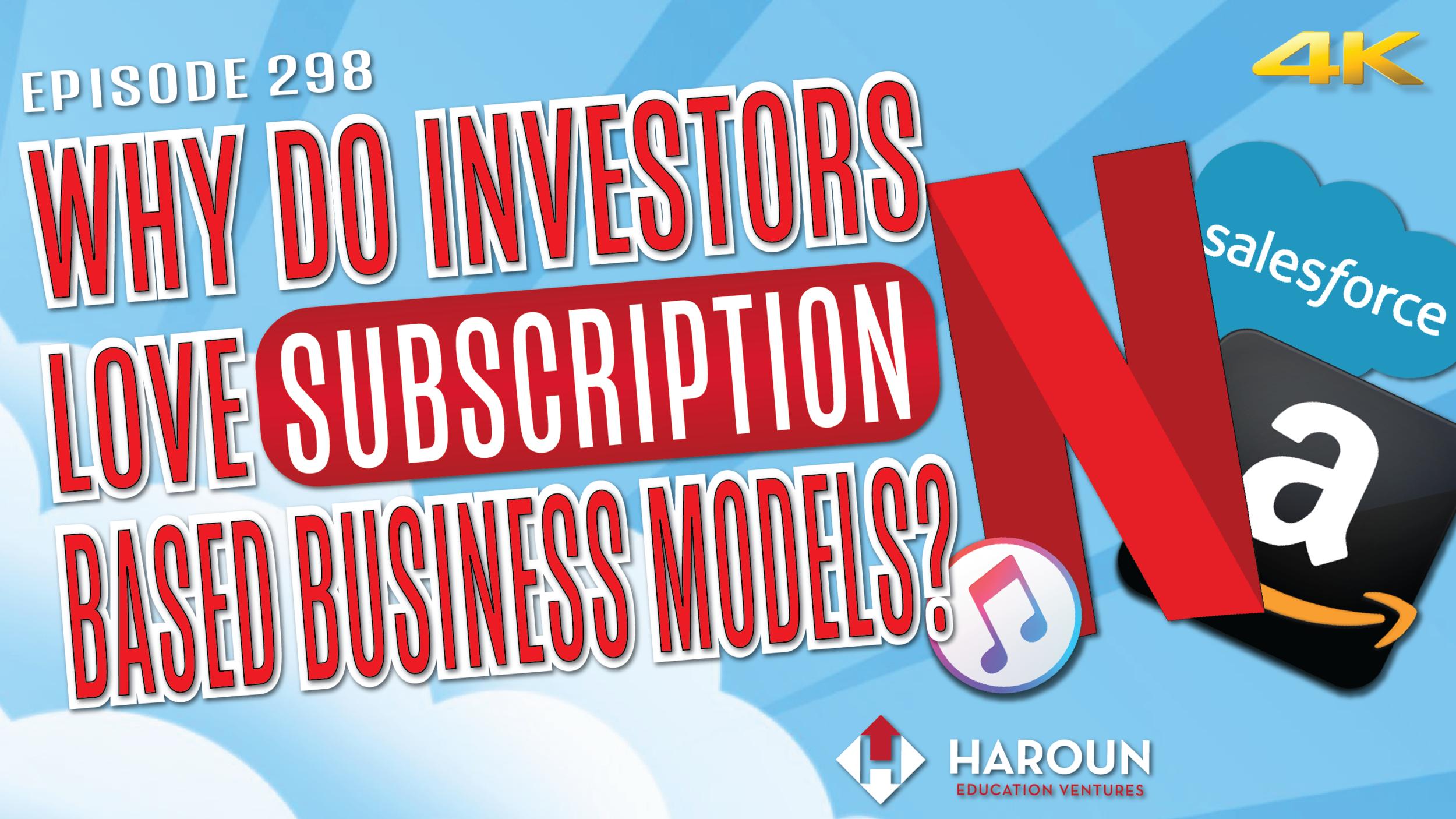 VLOG_298_5_25_2019_Why Do Investors Love Subscription Based Business Models?.png