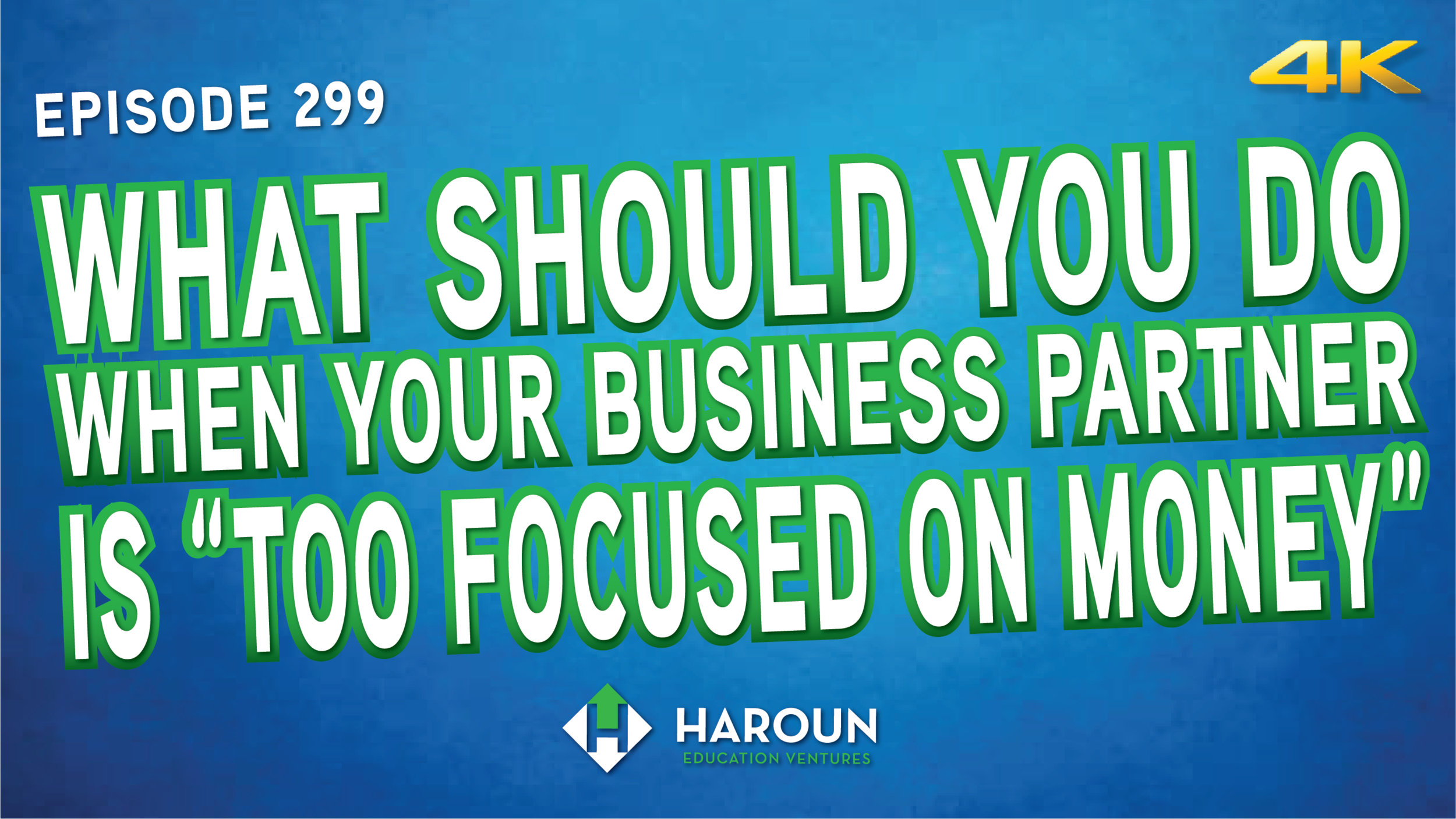 "VLOG_299_5_26_2019_What Should You Do When Your Business Partner is ""Too Focused on Money"".png"