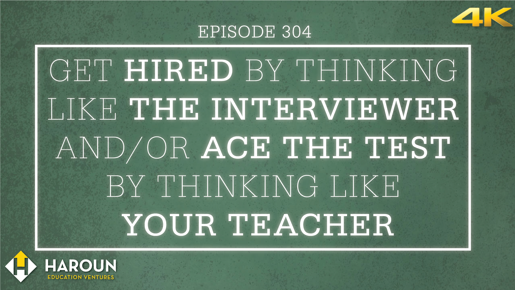 VLOG_304_5_31_2019_Get Hired by Thinking Like the Interviewer and:or Ace the Test by Thinking Like Your Teacher.png