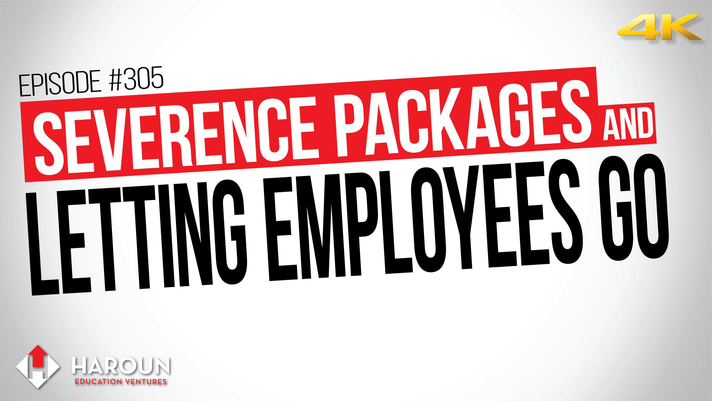 VLOG_305_6_1_2019_Severence Packages and Letting Employees Go.png