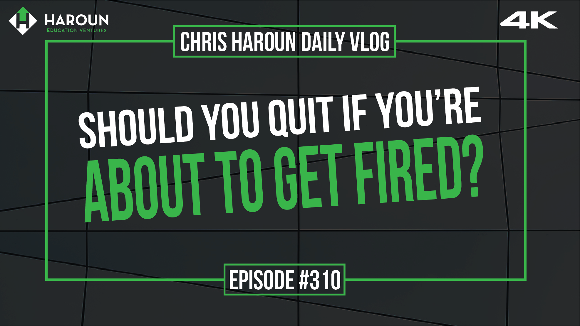 VLOG_310_6_6_2019_Should You Quit if You're About to Get Fired?.png