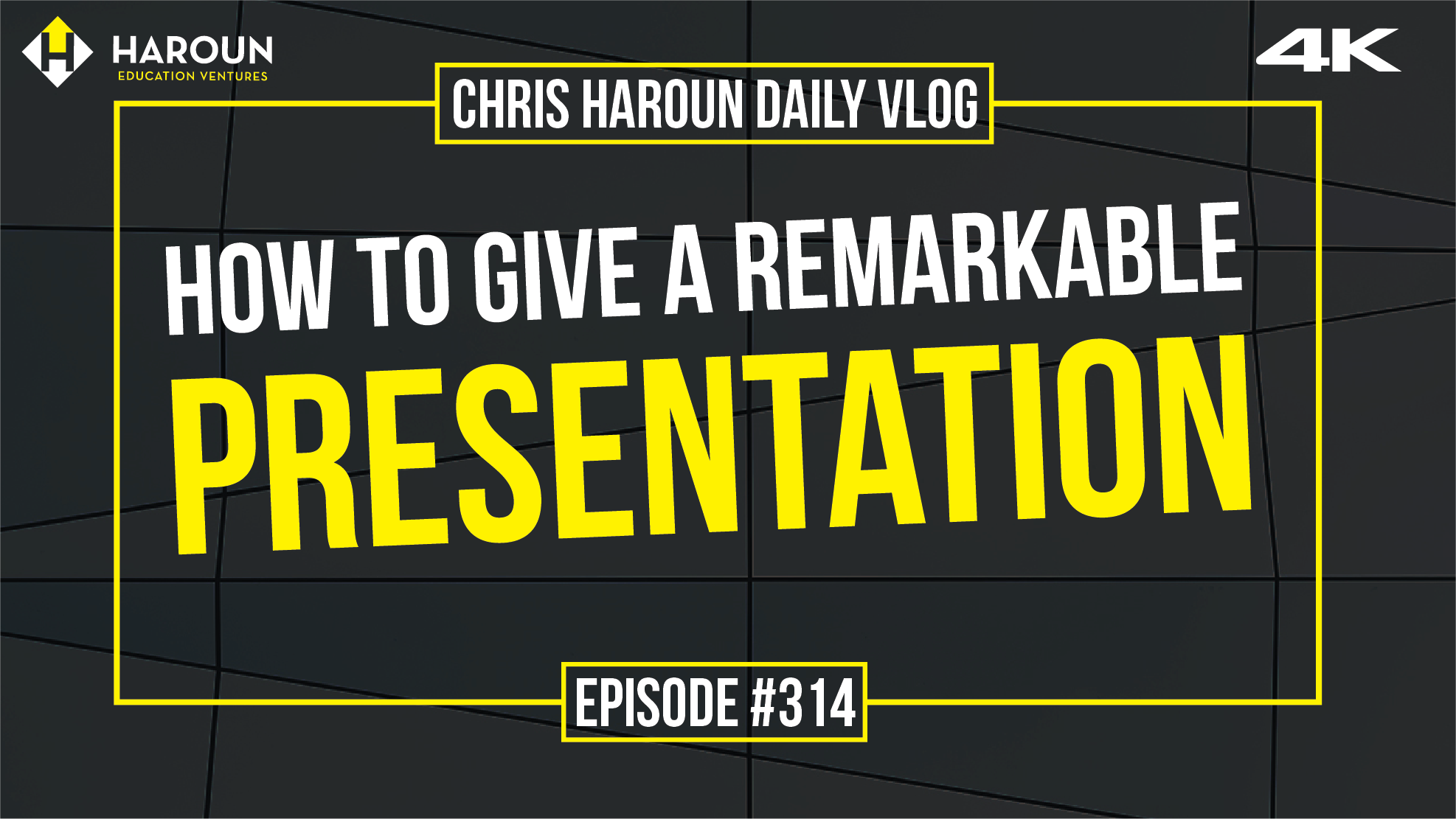 VLOG_314_6_10_2019_How to Give a Remarkable Presentation.png