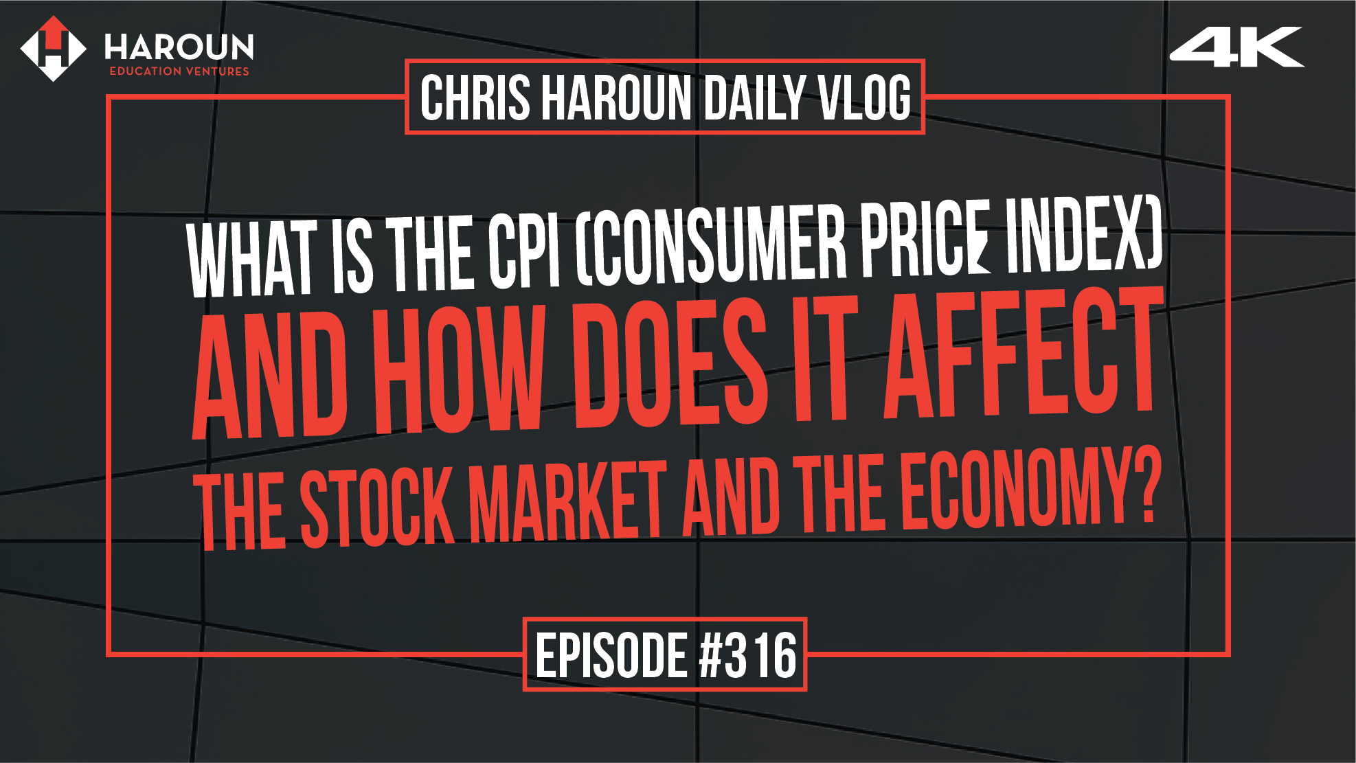 VLOG_316_6_12_2019_What is the CPI (Consumer Price Index) and How Does it Affect the Stock Market and the Economy?.png