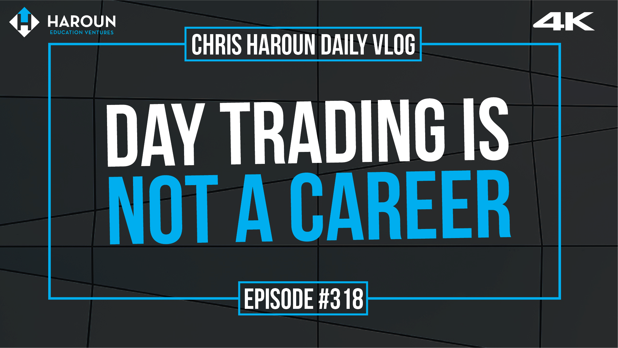 VLOG_318_6_14_2019_Day Trading is Not a Career.png