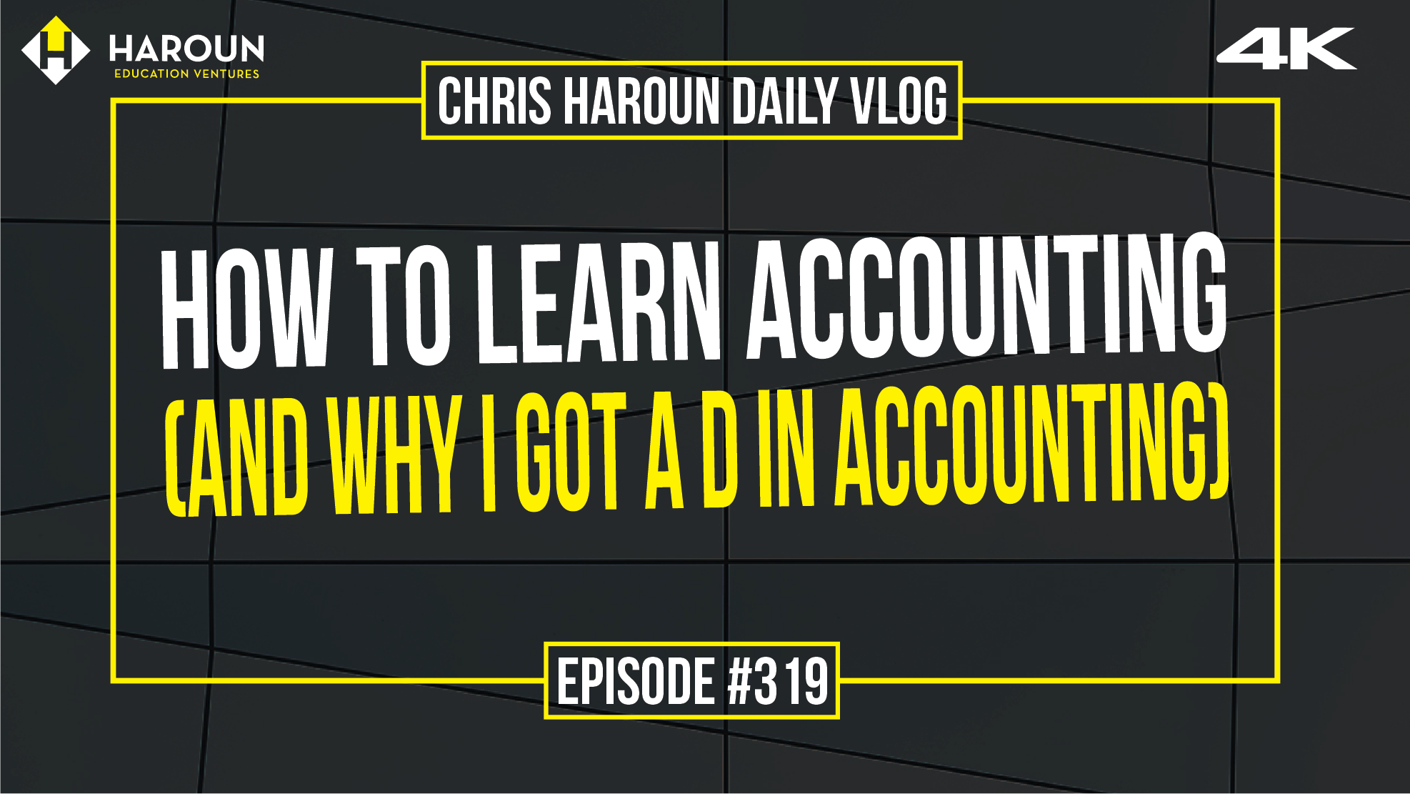 VLOG_319_6_15_2019_How to Learn Accounting (and Why I Got a D in Accounting).png