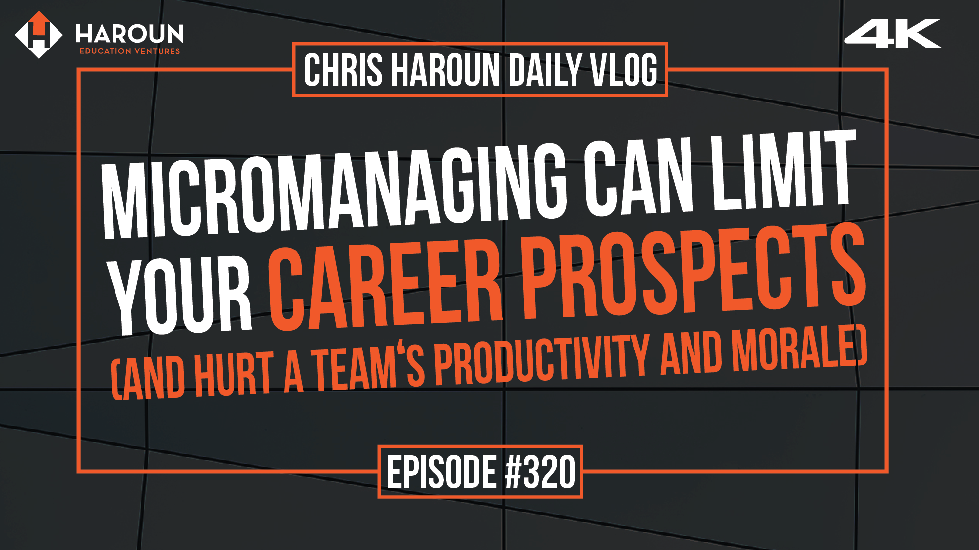 VLOG_320_6_16_2019_Micromanaging Can Limit Your Career Propspects (and Hurt a Team's Productivity and Morale).png