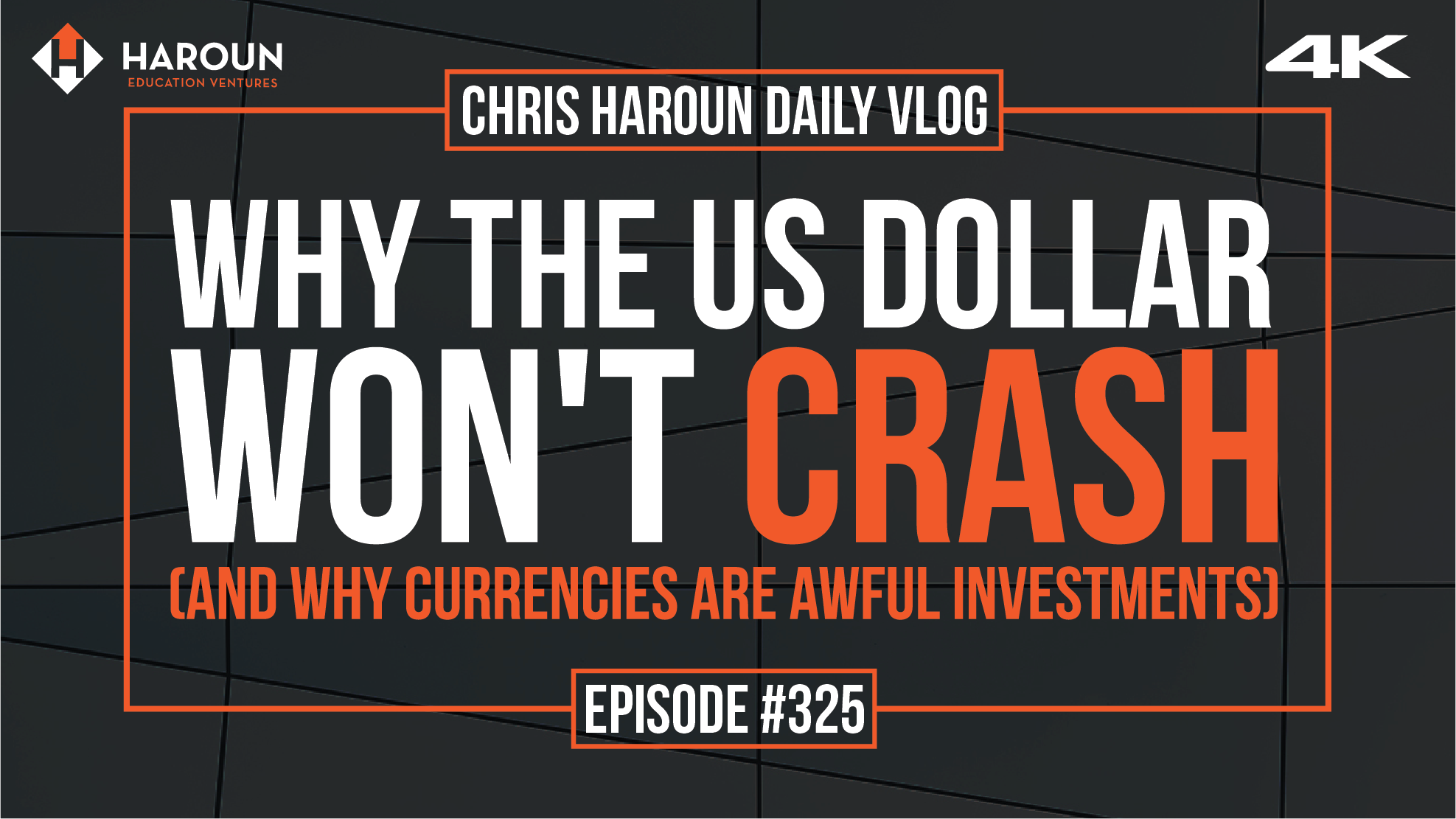 VLOG_325_6_21_2019_Why the US Dollar Won't Crash (and Why Currencies are Awful Investments).png