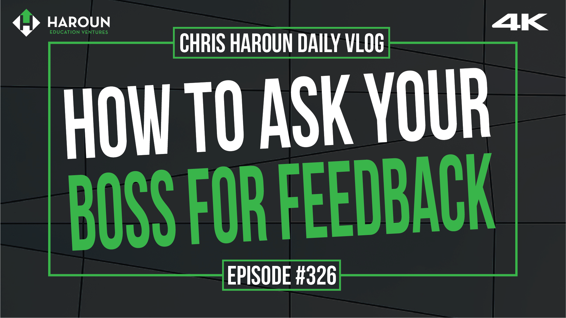 VLOG_326_6_22_2019_How to Ask Your Boss for Feedback.png