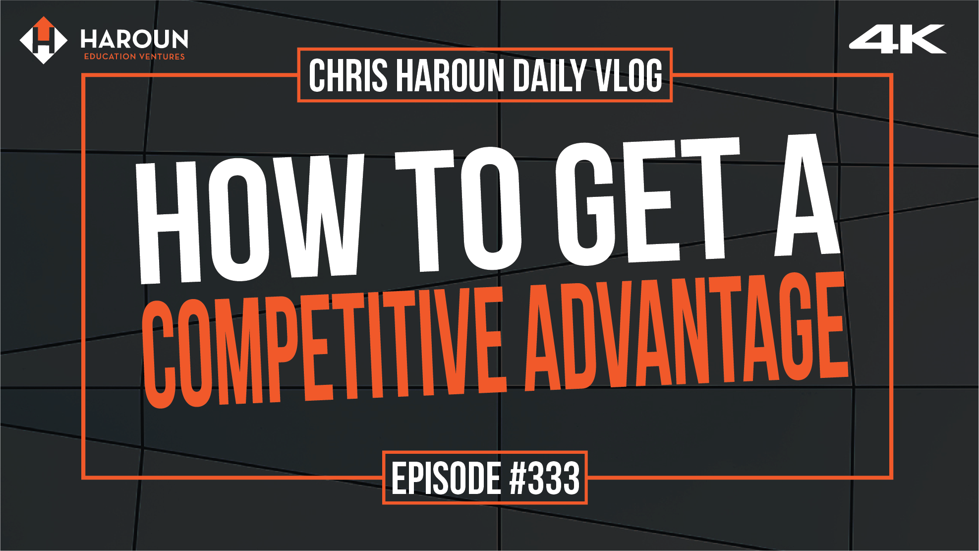VLOG_333_6_29_2019_How to Get a Competitive Advantage.png