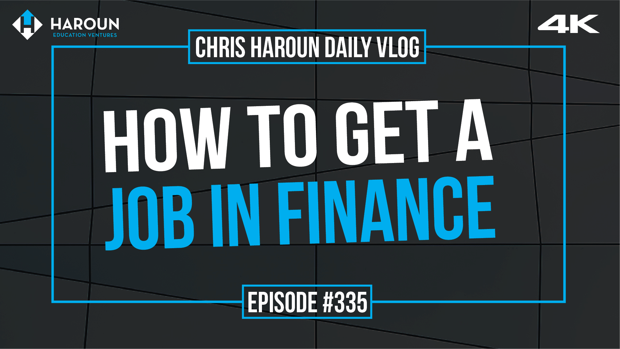 VLOG_335_7_1_2019_How to Get a Job in Finance.png