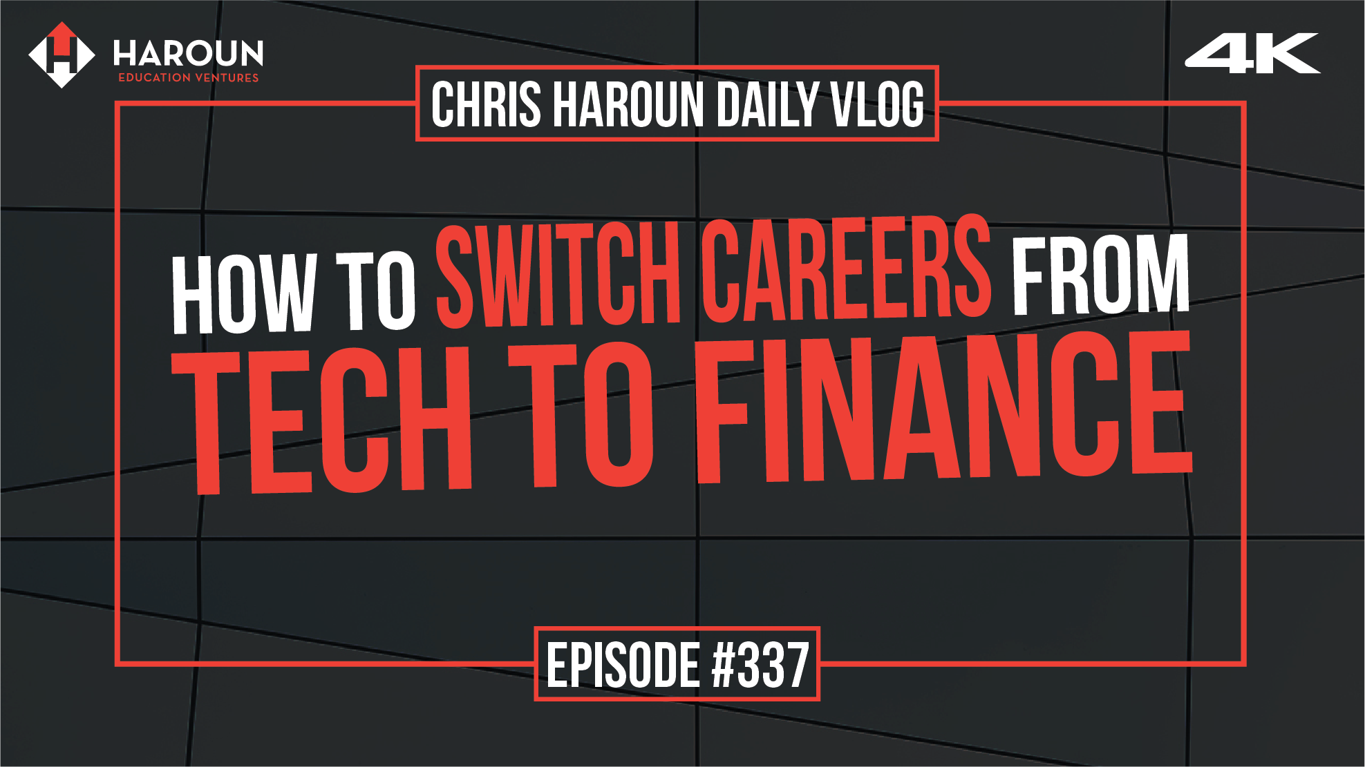 VLOG_337_7_3_2019_How to Switch Careers from Tech to Finance.png
