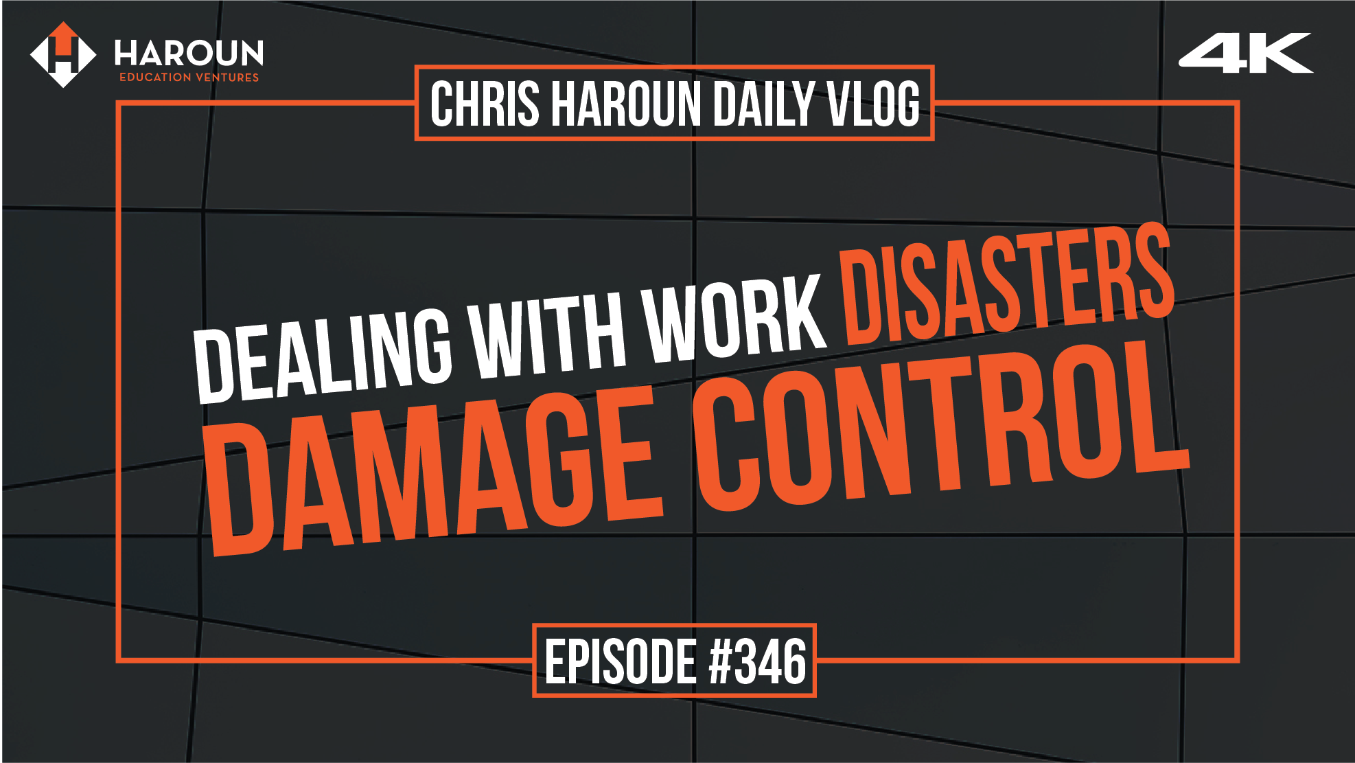 VLOG_346_7_12_2019_Dealing with Work Disasters:Damage Control.png