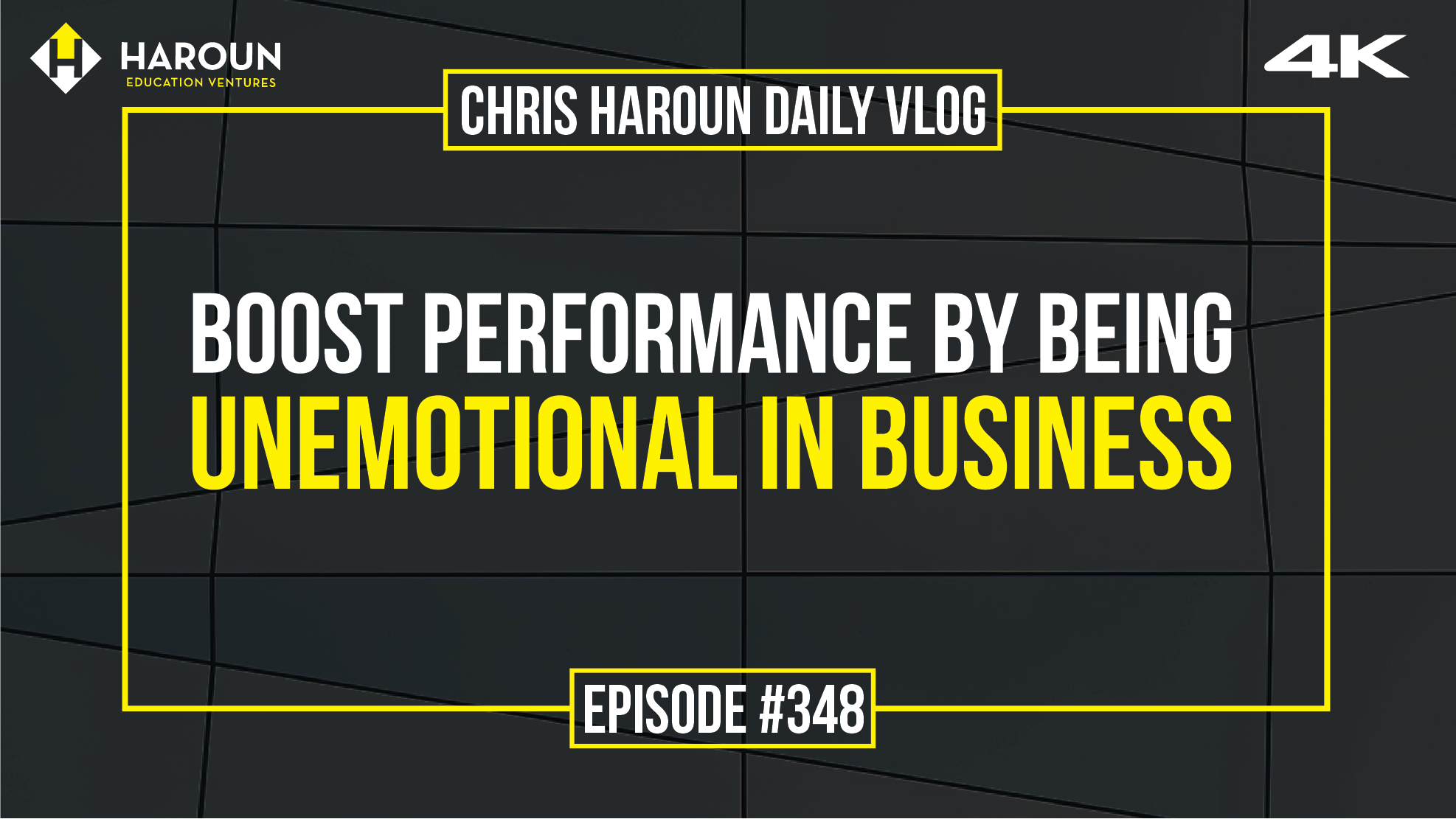 VLOG_348_7_14_2019_Boost Performance by Being Unemotional in Business.png
