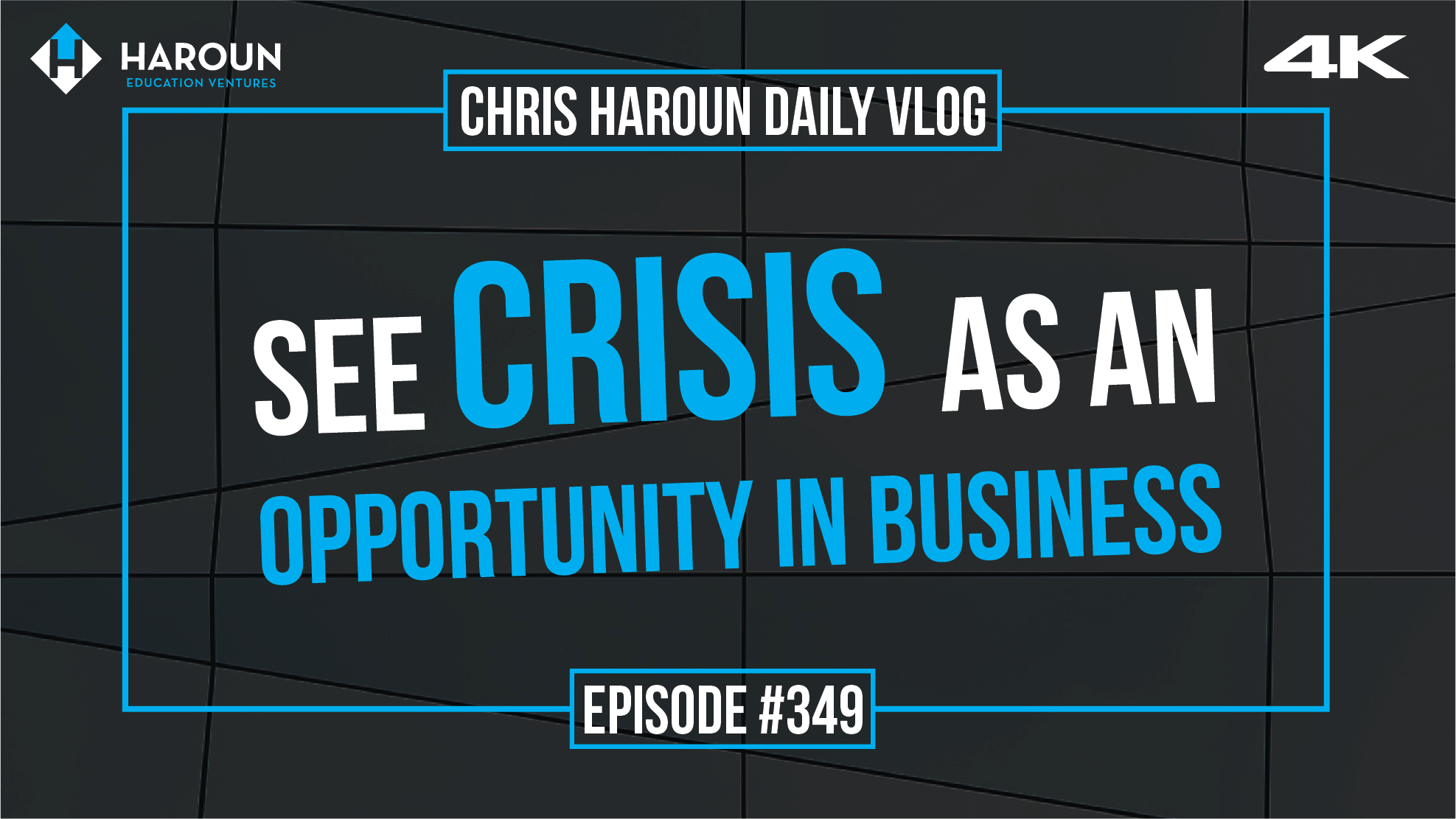 VLOG_349_7_15_2019_See Crisis As An Opportunity In Business .png