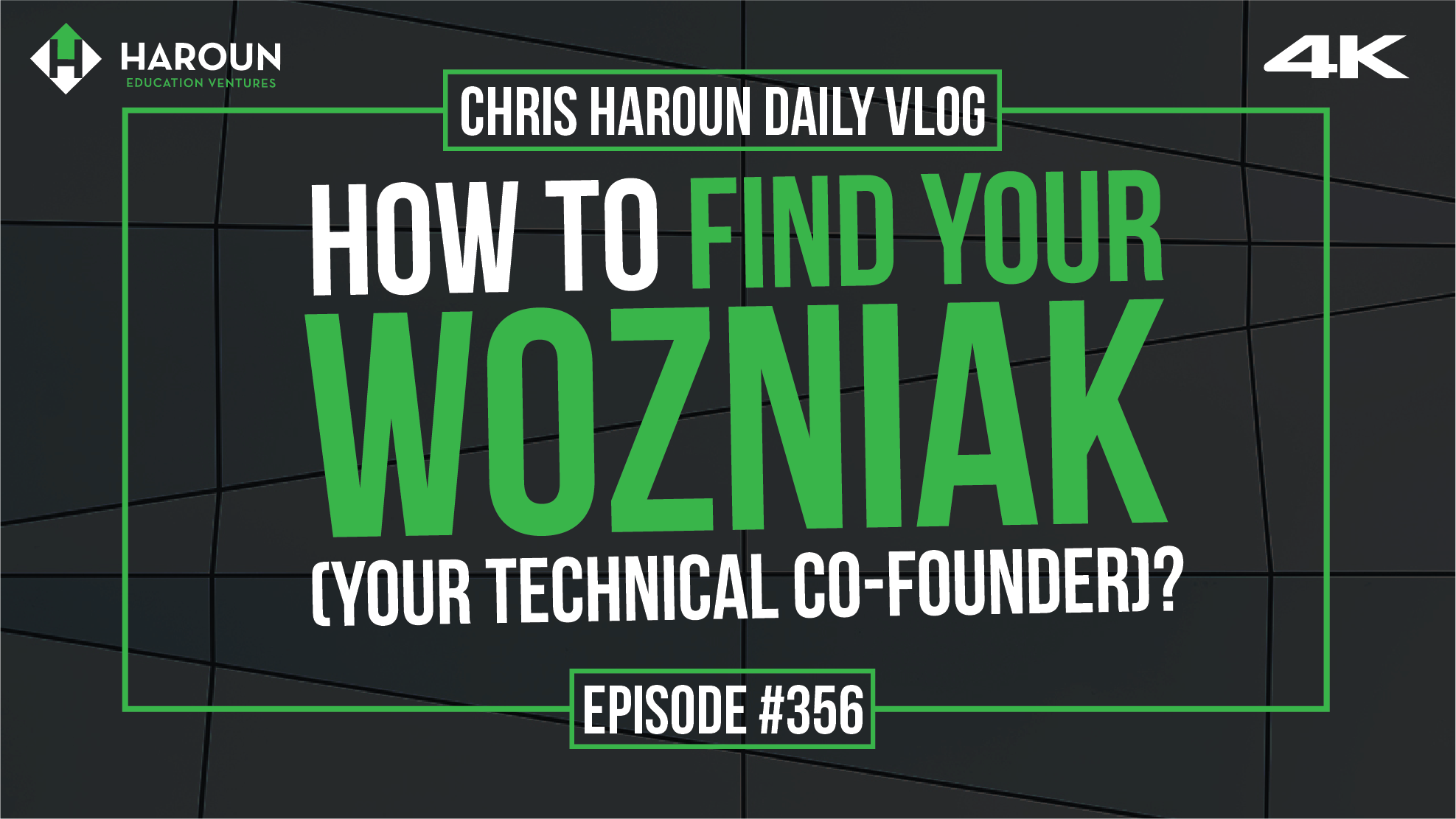 VLOG_356_7_22_2019_How to Find Your Wozniak (Your Technical Co-founder)?.png
