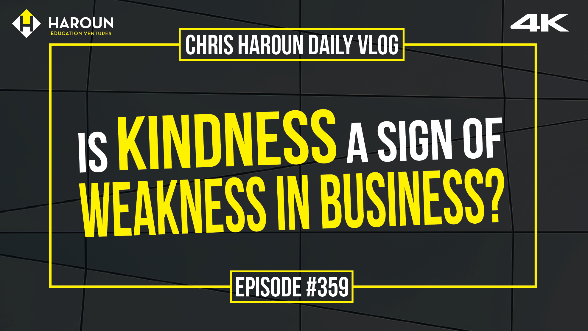VLOG_359_7_25_2019_Is Kindness a Sign of Weakness in Business?.png
