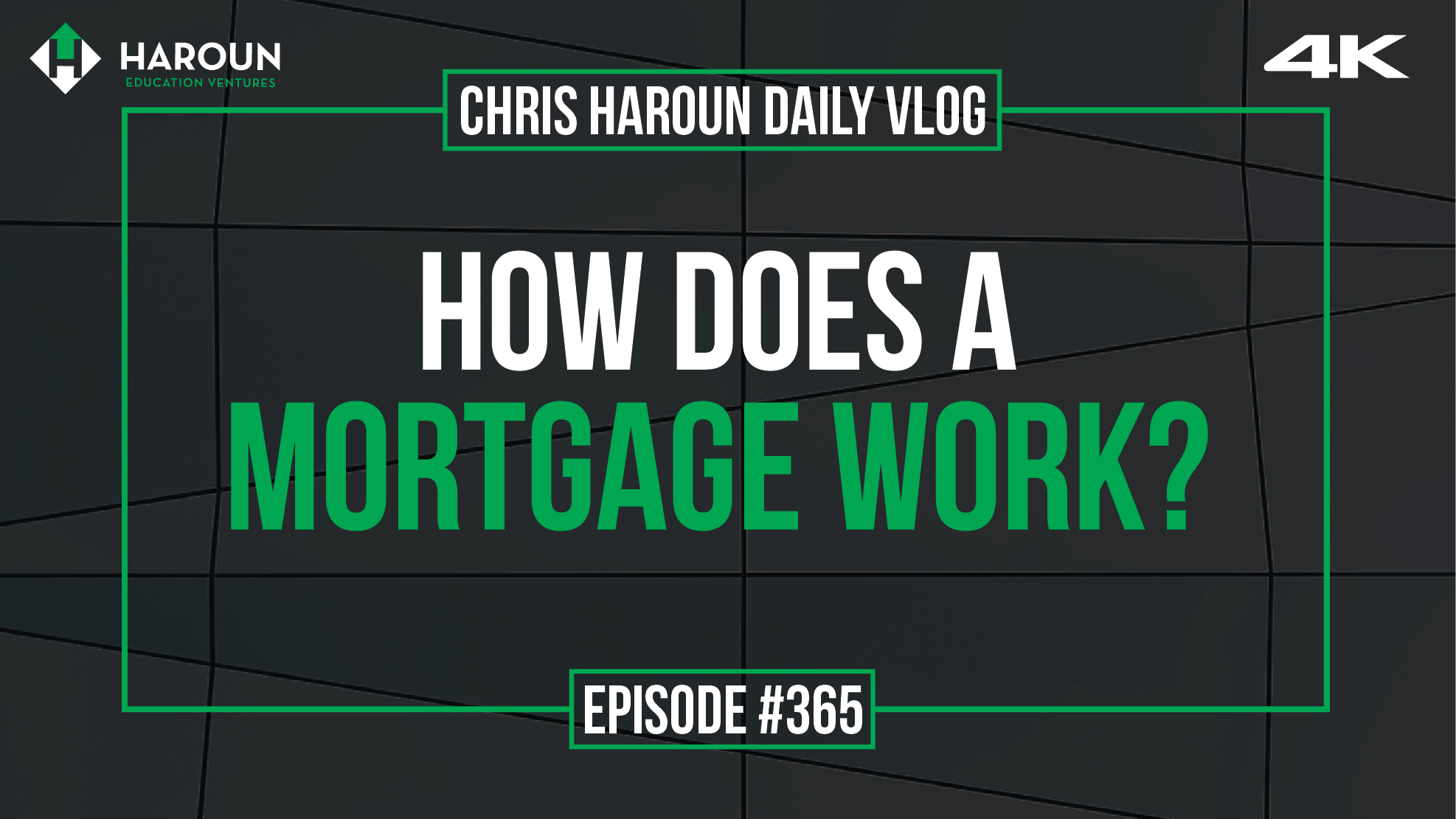 VLOG_365_7_31_2019_How Does a Mortgage Work?.png