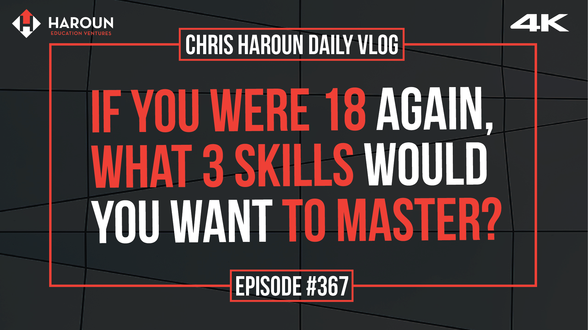 VLOG_367_8_2_2019_If You Were 18 Again,  What 3 Skills Would  You Want to Master?.png