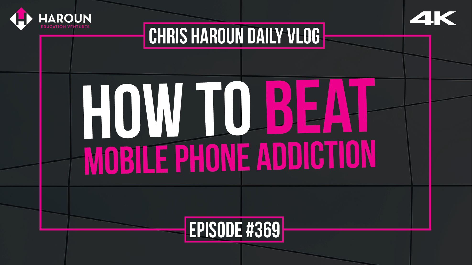 VLOG_369_8_4_2019_How to Beat Mobile Phone Addiction.png