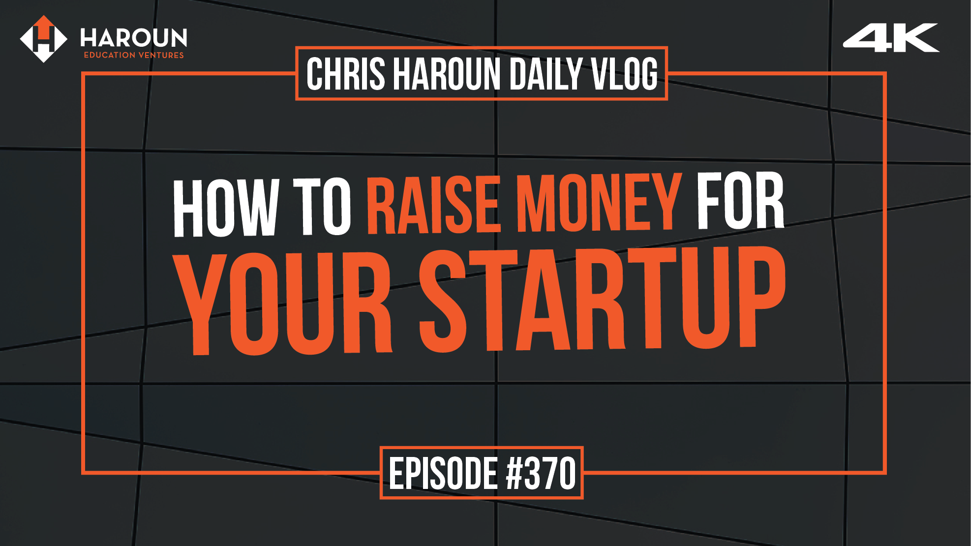 VLOG_370_8_5_2019_How to Raise Money for Your Startup.png