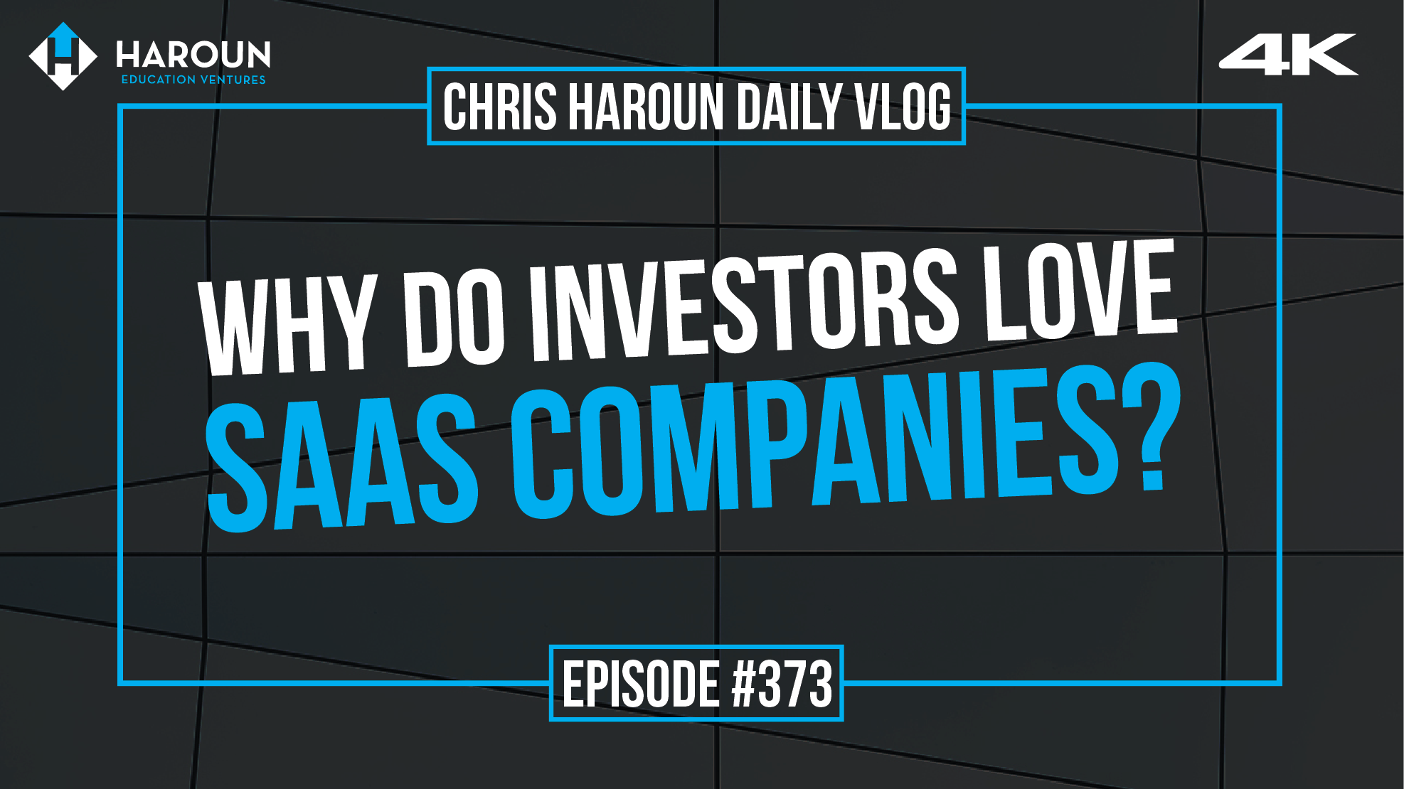 VLOG_373_8_8_2019_Why Do Investors Love SaaS Companies?.png