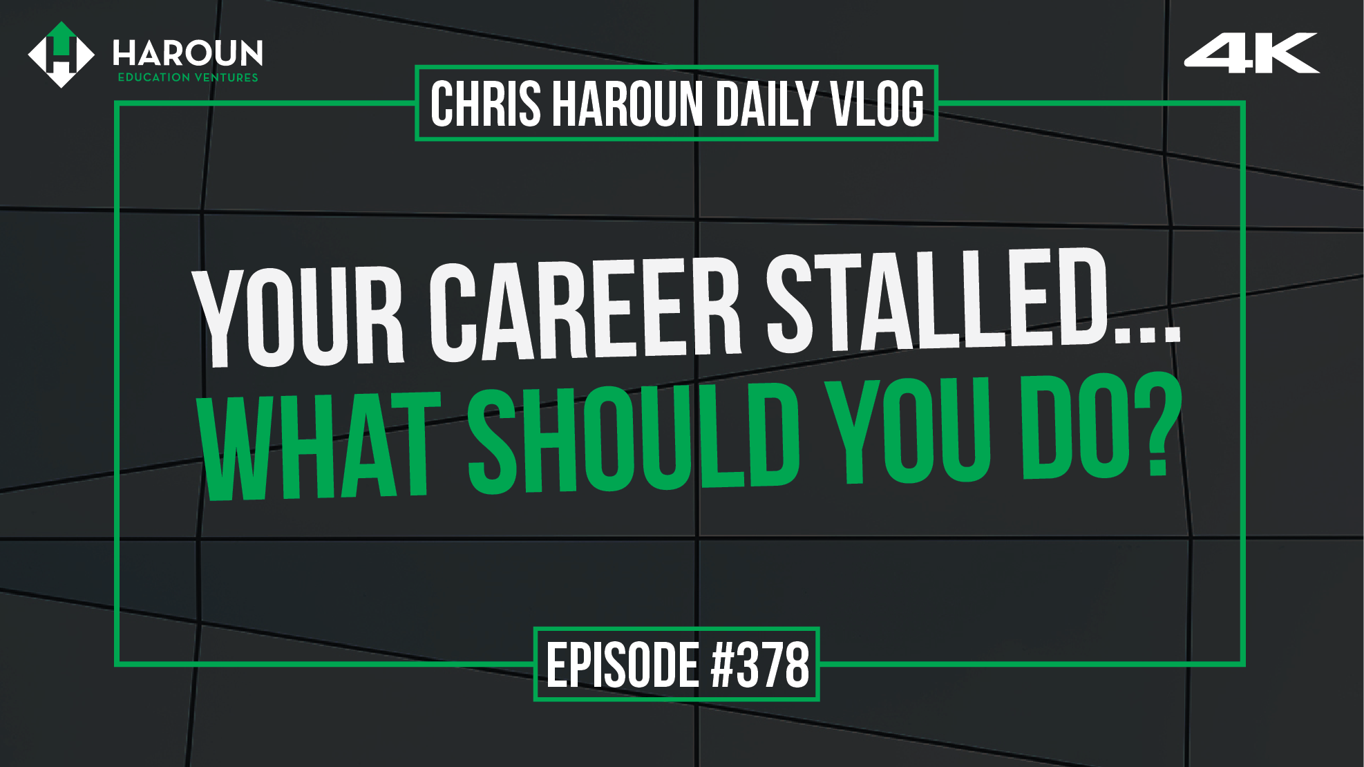 VLOG_378_8_13_2019_Your Career Stalled...What Should You Do?.png