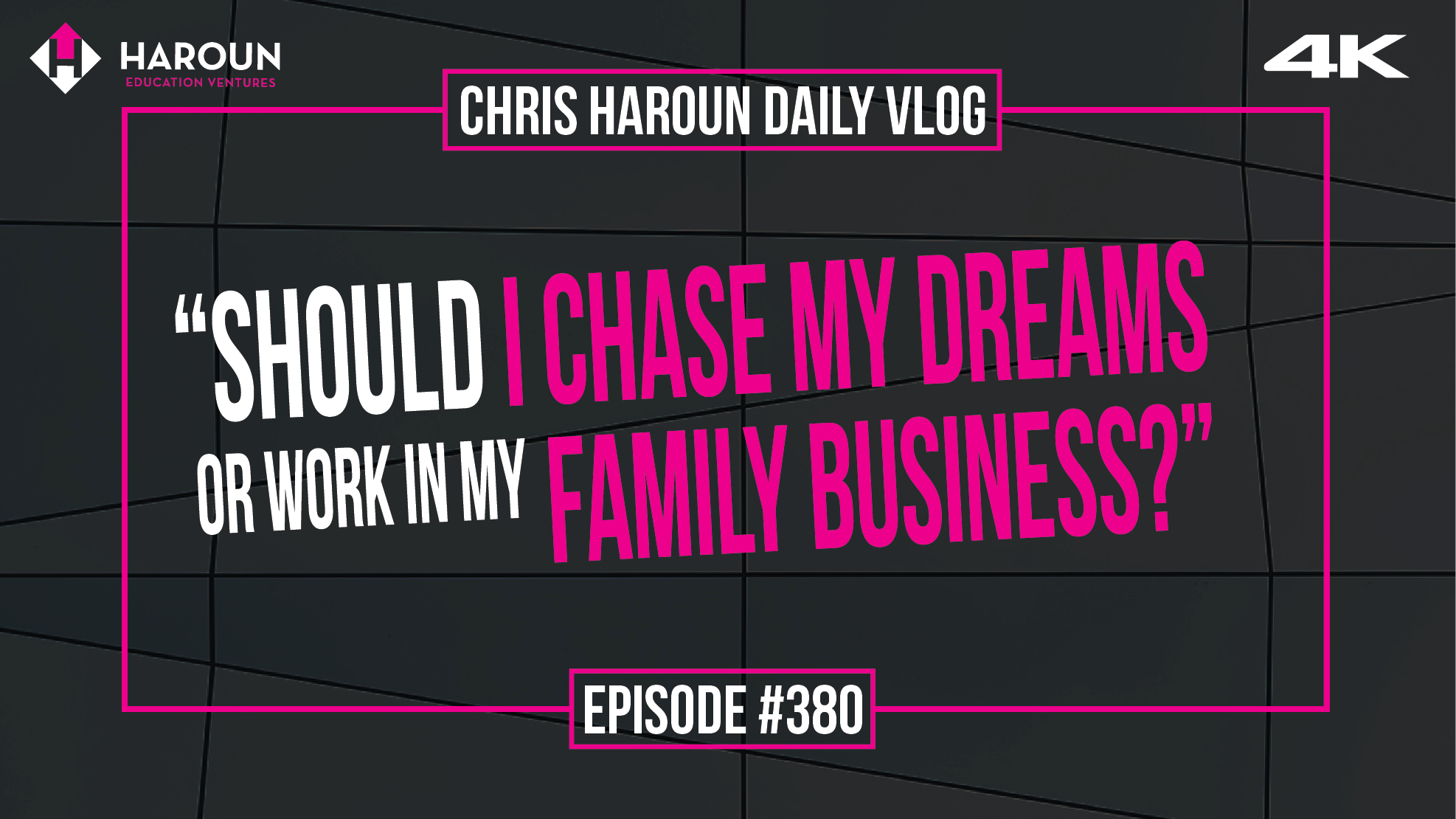 "VLOG_380_8_15_2019_""Should I Chase My Dreams or Work in My Family Business?"".png.tmp$$.png"
