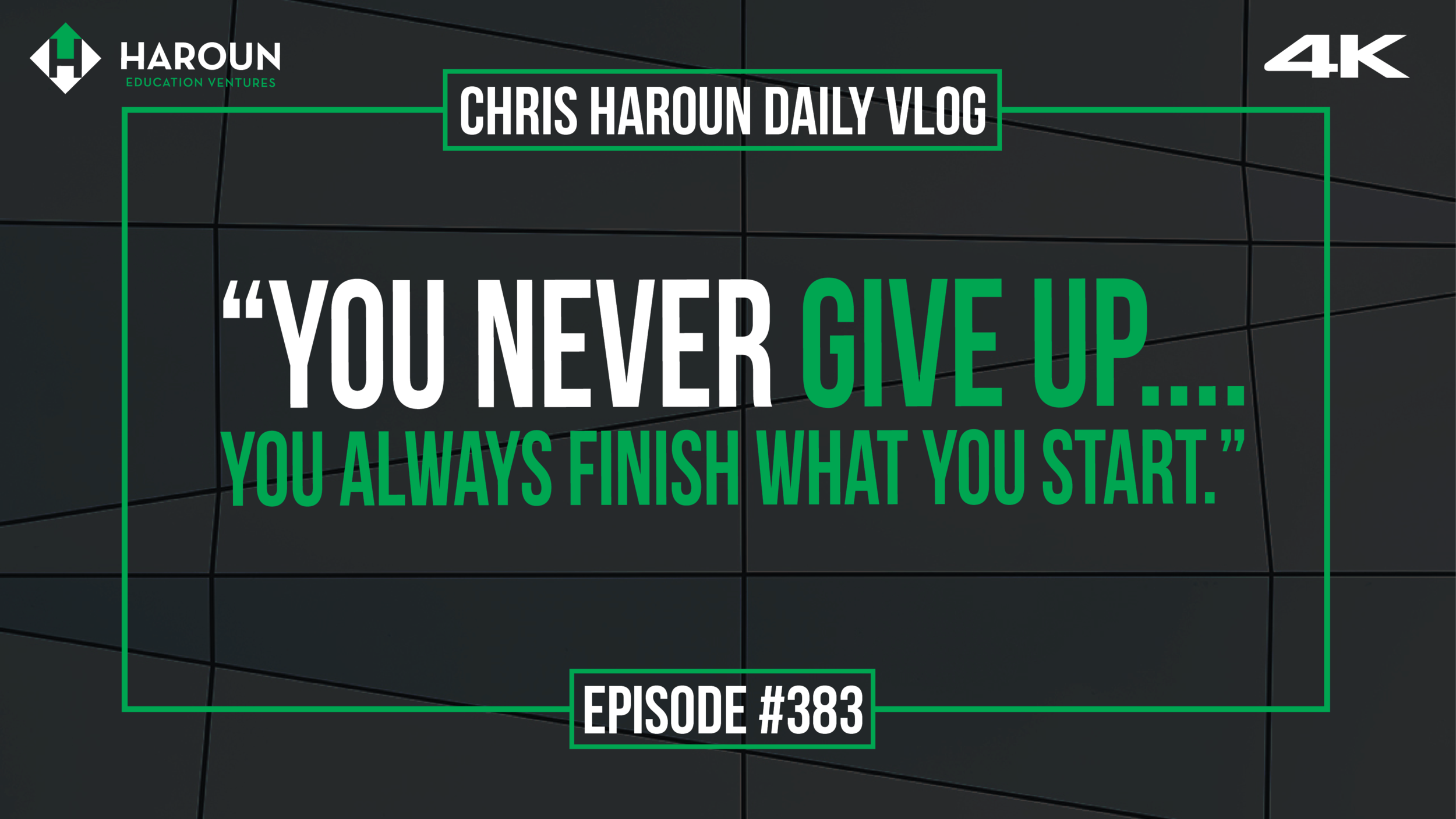 "VLOG_383_8_18_2019_""You Never GIVE UP....You Always Finish WHAT YOU START."".png"