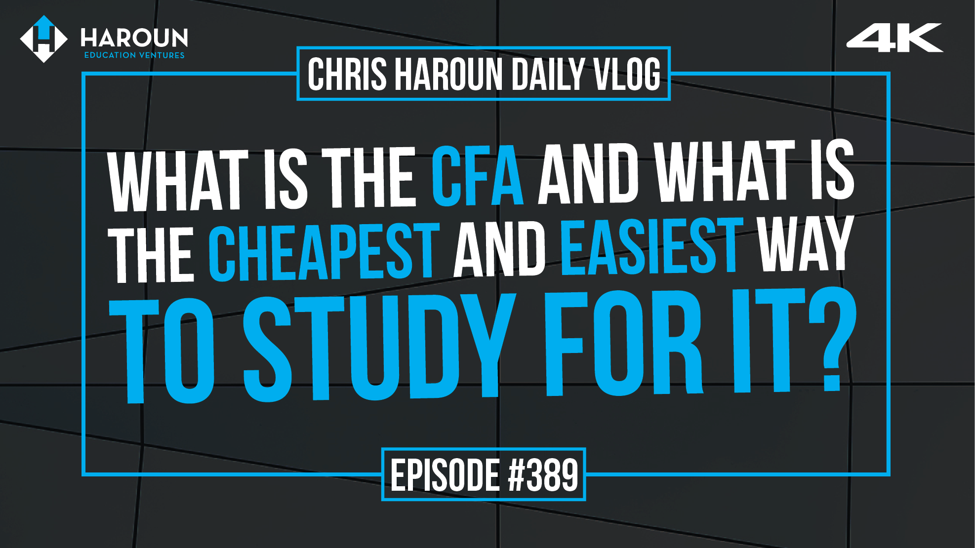 VLOG_389_8_24_2019_.What is the CFA and What is the Cheapest and Easiest Way to Study for it?png.png